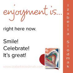 enjoyment is...