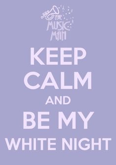 Be my white night