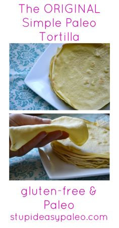 The ORIGINAL Simple Paleo Tortilla | stupideasypaleo.com #glutenfree #grainfree #paleo