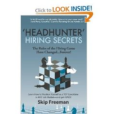 "n ""Headhunter"" Hiring Secrets, discover how to use the secrets of headhunters to turn your job search into a job found! (New: The ""Headhunter"" Hiring Secrets Application Workbook, now available on Amazon.com, walks you through every step of the process.)"