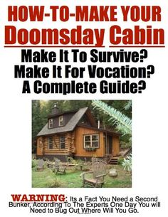 Free Kindle Book For A Limited Time : Survival Secrets - How To Build Your Doomsday Cabin! | Survival | How To Be Prepared | Emergency and Disaster | End of The World - Dooms Day Survival Secrets