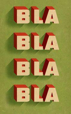 Bla, Bla, Bla by Douglas Jones, via Behance