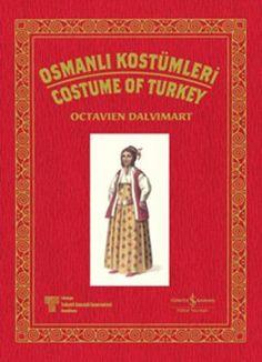 Octavien Dalvimart'ın Osmanlı Kostümleri eseri 210 yıl sonra ilk kez Türkçe yayımlanıyor. http://www.idefix.com/kitap/osmanli-kostumleri-costume-of-turkey-octavien-dalvimart/tanim.asp?sid=KC0CNHPUGK4KCQRZRSHK
