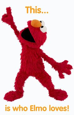It's Friendship Week! Re-pin this and Elmo will point to you, so you can tell the world that Elmo loves you!