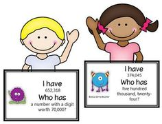 Math Coach's Corner: I Have/Who Has Place Value to the Hundred Thousands. Students will be monstrously engaged with this fast paced game that can be played whole class or as a workstation!  Includes: •30 I Have/Who Has Cards featuring word form, number form, expanded form, and place value patterns (1,000 more/less, etc.) •3 printables for assessment •Answer keys for the printables $