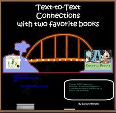FREE Text-to-Text Connections with KNUFFLE BUNNY and GOING ON A BEAR HUNT  This 38 slide presentation helps students sequence, compare, and constrast two stories: KNUFFLE BUNNY by Mo Willems and GOING ON A BEAR HUNT.  This zipped folder has both a Notebook file for the SMART board and a Power Point, use either or both.