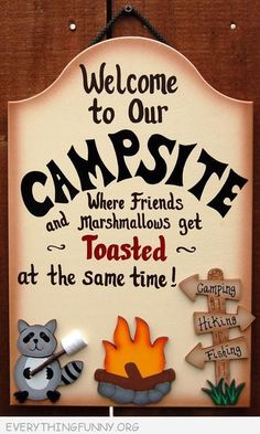 funny billboards sign welcome to our campsite where friends and marshmallows get toasted at the same time