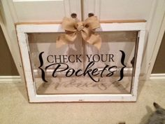 My DIY project this weekend for our Laundry Room.  Vintage window from Canton $10.  Vinyl sign from etsy $15 (although I may can make myself now with my new Silhouette machine!) Then I added a burlap bow!  So easy.  Can't wait to hang it up on the wall!