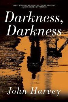 Darkness, Darkness/John Harvey  http://encore.greenvillelibrary.org/iii/encore/record/C__Rb1375048