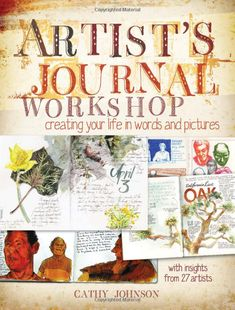 Amazon.com: Artist's Journal Workshop: Creating Your Life in Words and Pictures (9781440308680): Cathy Johnson: Books