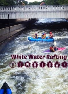 indiana travel, downtown south, water raft, south bend indiana, white water