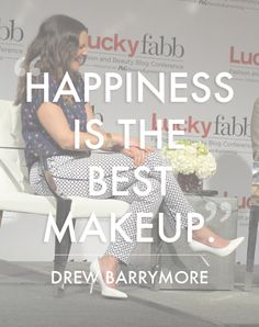 """""""Happiness is the best makeup."""" -Drew Barrymore #luckyfabb #quotes #beauty"""