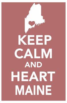 Keep Calm and Love Maine.