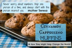 Fell like the problems in the world are just too big for you to do anything about? Well, here is something you can do: Cinnamon Cappuccino Muffins {& How They Might Help Change the World}