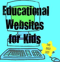 Educational Websites for Kids (mostly preschool/elementary)
