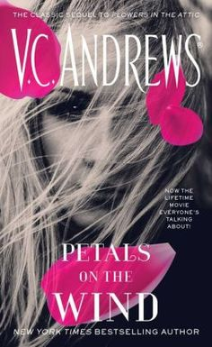 Petals on the Wind/V.C. Andrews http://encore.greenvillelibrary.org/iii/encore/record/C__Rb1376581
