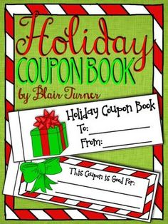 {FREE} Holiday Coupon Book - great way to teach students that gifts from the heart are the best! They will think about things that they can do for a special person and create a coupon book to give him or her as a gift. Could also be used as a cute gift from the teacher with classroom privileges!