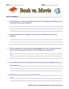 Use this worksheet after you have read the book and then seen the movie version. Great for comparing and contrasting and thinking critically about ...
