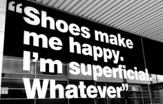Shoes make me happy.