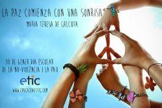 "30 de gener Dia escolar de la No-Violència i la Pau ""La paz comienza con una sonrisa."" - Maria Teresa de Calcuta."