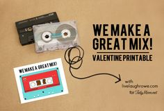We Make A Great Mix #Valentine #printable by livelaughrowe.com for TidyMom.net