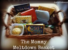 The Mommy Meltdown Basket ~ a special basket created to help your relax and reconnect with your child during a trying day. What would you add to yours?