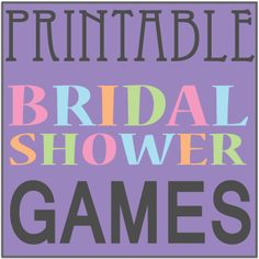Printable Bridal Shower Games that you can print from home! For the next time I have to whip one of these shindigs together.