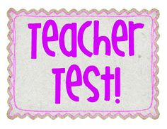 First test of the school year - a teacher test! Love this.