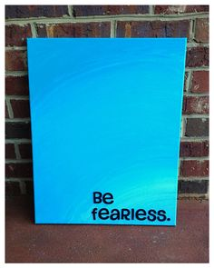 Be fearless 16 x 20 canvas quote on Etsy, $25.00