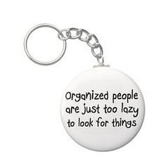 Unique funny birthday gifts humor quotes gift idea Organized people are just too lazy by Bulk Discount, via Flickr