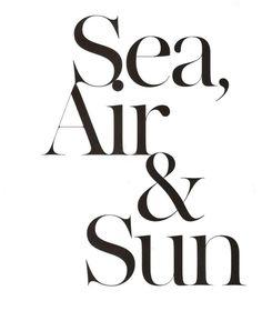 Sea, Air and Sun