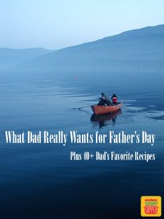 What dad really want