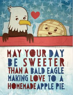 So sending this to someone on the Fourth of July.
