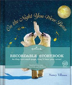 On the Night You Were Born - LOVE this book!! Nancy Tillman is my favorite children's author