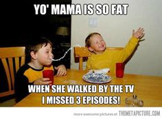 She's so fat…
