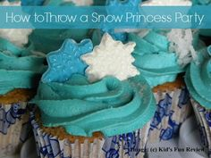 Snow Princess Party Ideas~ A Big List of DIY, Food, Decorations, and Supplies