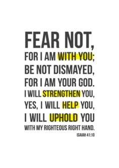 FEAR NOT for I AM with you; #christovereverything god christ hope love world life faith jesus cross christian bible quotes dreams truth humble patient gentle