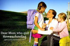 Dear Mom who quit Homeschooling