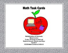 This is a great way to offer your class practice and review in multiplication of decimals. The collection includes 2 sets of cards-24 cards per set. .  Task cards are great practice for students who might need extra drill or for those early finishers that you want to provide with a meaningful review. Extra packs of cards could be given to students for individualized homework assignments.  Addresses -CCSS.Math.Content.6.NS.B.3