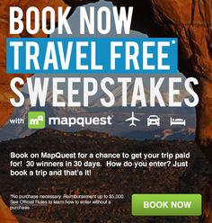 Need an excuse to travel? Book on MapQuest and your trip could be paid for!*  No purchase necessary.  See official rules: contest.mapquest.com