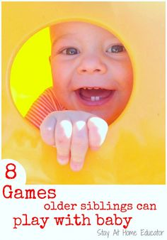 8 games older siblings can play with baby, and mom and dad too - Stay At Home Educator