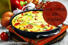 Oven Frittata with Vegetables – An Easy and Healthy Brunch or Dinner   #Frittata #Omelet #RealFood www.calmhealthysexy.com