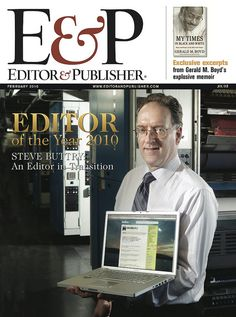 Editor & Publisher named me Editor of the Year in February 2010 (by which time I was no longer an editor). http://stevebuttry.wordpress.com/2010/02/25/editor-of-the-year-who-me/
