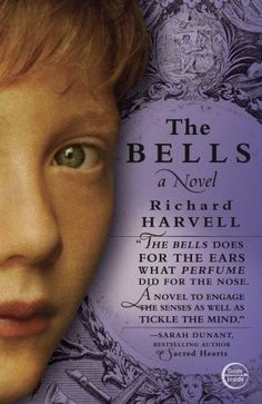 The Bells, by Richard Harvell. Click on the cover to read the review of this title by Rosemary.