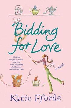 Katie Fforde - Bidding for Love