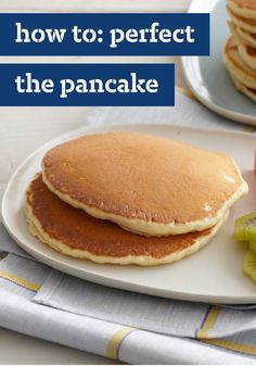 How to: Perfect the Pancake – How to make perfect, fluffy pancakes from the Kraft Kitchens.