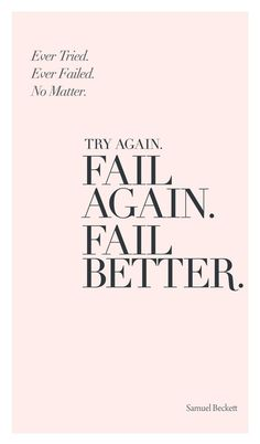 fail better, looking back, diaries, designer collection, learning, motto, samuel beckett, fonts, inspiration quotes