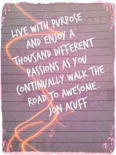 """#startexp #momentum #punchfearintheface #livelife Lets all """"walk the road to awesome."""" ~Jon Acuff"""