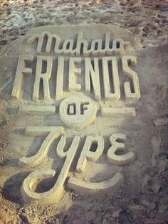 Sand typography - Matthew Tapia