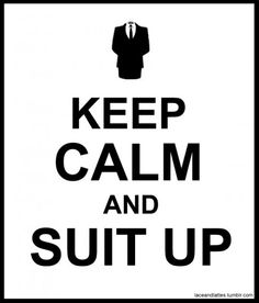look at you, you suited up!